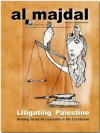 Litigating Palestine (Issue No.41, Spring-Summer 2009)