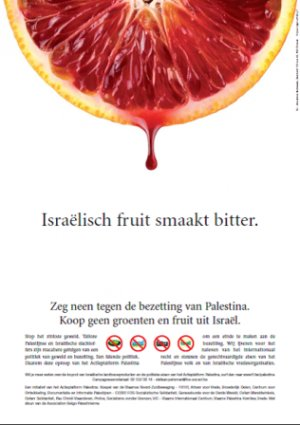 "Poster used in a Belgian boycott campaign, 2003: ""Israeli fruit tastes bitter. Say no to the occupation of Palestine. Don't buy fruit and vegetables from Israel."""